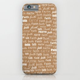 Faith | Spiritual Quote Inspiration Motivational | Brown & White iPhone Case