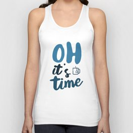 Oh It's Time Unisex Tank Top