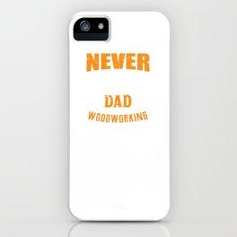 Mens Funny Woodworking Lover Dad design Gift Carpenter design iPhone Case