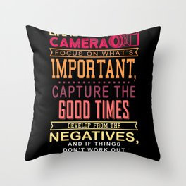 Life Is Like A Camera Gift Throw Pillow