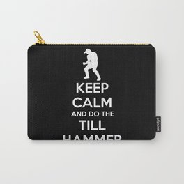 Keep Calm and do the Till Hammer Carry-All Pouch