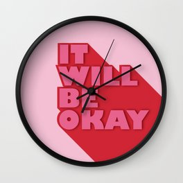 IT WILL BE OKAY - positive typography Wall Clock