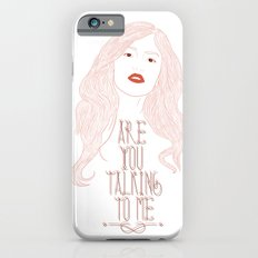 Are You Talking To Me ? iPhone 6s Slim Case