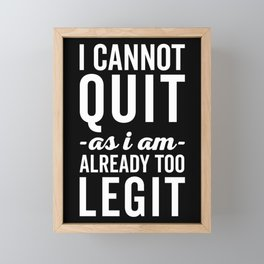 Too Legit To Quit Funny Quote Framed Mini Art Print