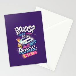 We Don't Need Roads Stationery Cards