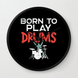 Born To Play Drums Wall Clock