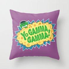 Yo Gamma Gamma!  Throw Pillow
