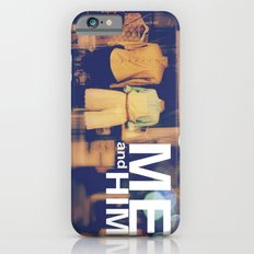 Me and Him iPhone 6 Slim Case