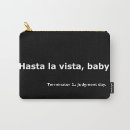 Terminator 2 quote Carry-All Pouch