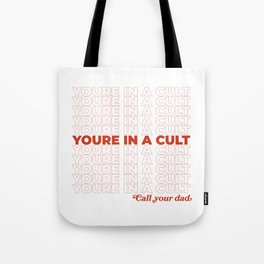 You're In a Cult Tote Bag