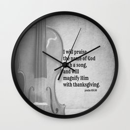 Psalm 69:30 Praise Lord Song Wall Clock