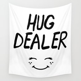 HUG DEALER SMILEY FACE - cute quote Wall Tapestry