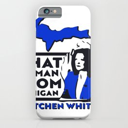 That Woman From Michigan Gretchen Whitmer iPhone Case