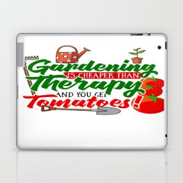 Gardening is Cheaper than Therapy and you get Tomatoes tshirt Laptop & iPad Skin