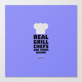 Real Grill Chefs are from Beijing T-Shirt Canvas Print