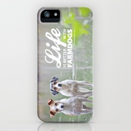 Life is better with farmdogs iPhone Case
