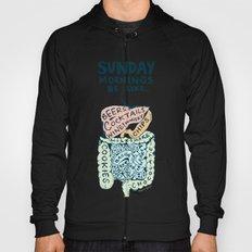 Sunday mornings be like Hoody