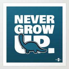NEVER GROW UP. Art Print