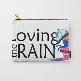 Loving the Rain Carry-All Pouch