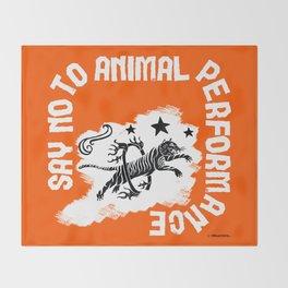 Say NO to Animal Performance Tiger I Throw Blanket