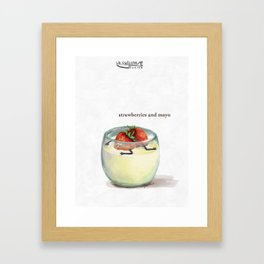 La Cuisine Fusion - Strawberries with Mayo Framed Art Print