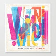 Veni, Vidi, Vici. Vomui. Canvas Print