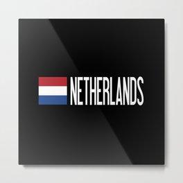 Netherlands: Dutch Flag & Netherlands Metal Print