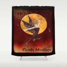 FAERIE GOTH MOTHER - 033 Shower Curtain