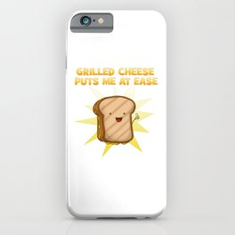 Grilled cheese puts me at ease cheese lover Foodie iPhone Case