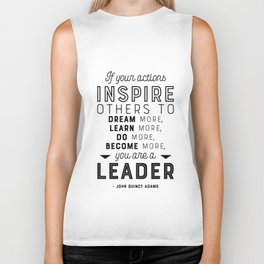 If Your Actions Inspire Others You are a Leader Quote - John Quincy Adams - Leader Gift Biker Tank