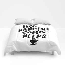 Life Happens Coffee Helps Comforters