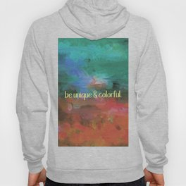 be unique and colorful Hoody