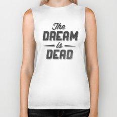 The Dream Is Dead Biker Tank