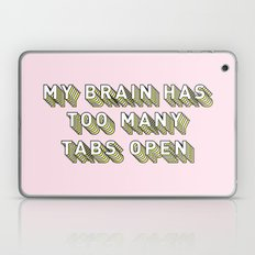 My Brain Has Too Many Tabs Open - Typography Design Laptop & iPad Skin