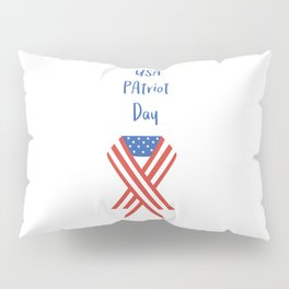 USA Patriot Day - September 11 - Day to pray and hope Pillow Sham