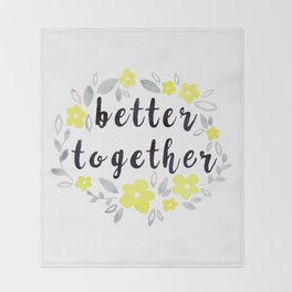 Better Together, Watercolor quote Throw Blanket