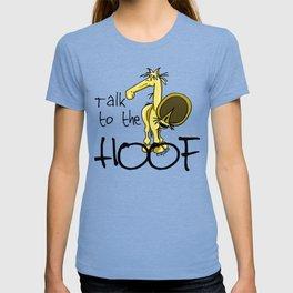 Talk to the Hoof! T-shirt