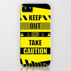 Keep out and take Caution Quotes iPhone (5, 5s) Slim Case