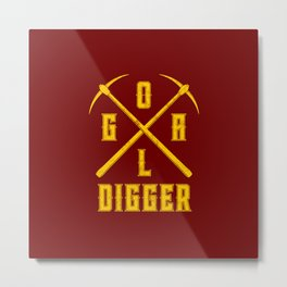 Goal Digger Metal Print