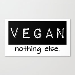 Vegan nothing else black letters Canvas Print