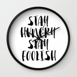Stay Hungry Stay Foolish black and white typography poster black-white home decor office wall art Wall Clock