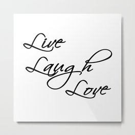 Live Laugh Love Bold Scripty Font Metal Print