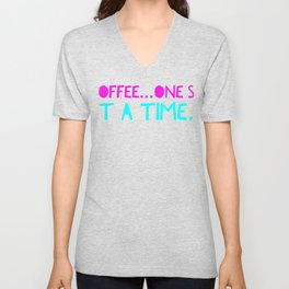 Coffee one sip at a time Unisex V-Neck