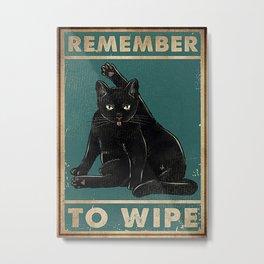 Poster Cat Remember To Wipe Metal Print
