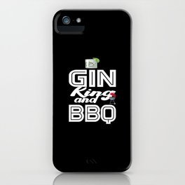 Gin King and BBQ Cocktail and BBQ Lover iPhone Case