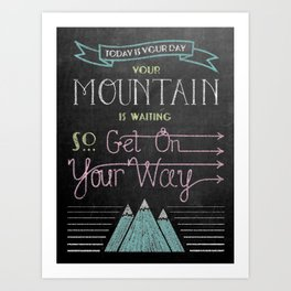 Your Mountain is Waiting Art Print