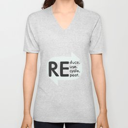 Reduce, reuse, recycle, repeat. Be eco Unisex V-Neck