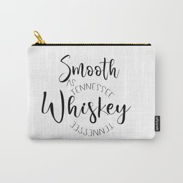 Smooth as Tennessee Whiskey Carry-All Pouch
