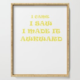 I Came I Saw I Made It Awkward Introvert Shy Loner Introversion Gift Serving Tray