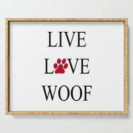 Live Love Woof with the O in Love replaced with a Paw Print Serving Tray